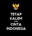 TETAP KALEM DAN CINTA INDONESIA - Personalised Poster large