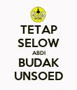 TETAP SELOW ABDI BUDAK UNSOED - Personalised Poster large