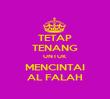 TETAP TENANG UNTUK MENCINTAI AL FALAH - Personalised Poster large