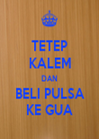TETEP KALEM DAN BELI PULSA KE GUA - Personalised Large Wall Decal