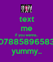 text me if you wanna.. 07885896583 yummy.. - Personalised Poster large