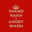 THAND RAKH TE AGGEY WADH - Personalised Poster large