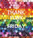 THANK  FUNK ITS FRIDAY  - Personalised Poster large