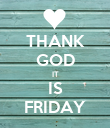 THANK GOD IT IS FRIDAY - Personalised Poster large