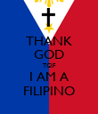 THANK GOD TGIF I AM A FILIPINO - Personalised Poster large