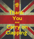 Thank  You And Carry on Clapping  - Personalised Poster large