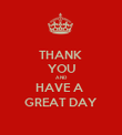 THANK  YOU AND HAVE A  GREAT DAY - Personalised Poster large
