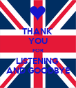 THANK  YOU FOR LISTENING  AND GOODBYE - Personalised Poster large