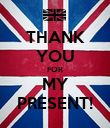 THANK YOU FOR MY PRESENT! - Personalised Poster large