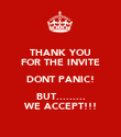THANK YOU FOR THE INVITE DONT PANIC! BUT......... WE ACCEPT!!! - Personalised Poster small
