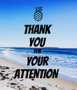 THANK  YOU FOR YOUR ATTENTION - Personalised Poster large