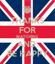 THANKS FOR WATCHİNG  AND  BE HAPPY - Personalised Poster large