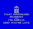 THAT AWKWARD MOMENT WHEN I'M AMELIA AND YOU'RE LATE - Personalised Poster large