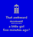 That awkward moment when you were a little girl five minutes ago! - Personalised Poster large