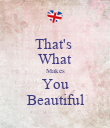 That's  What Makes You Beautiful - Personalised Poster large