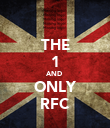 THE 1 AND  ONLY RFC - Personalised Poster large