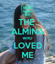 THE  ALMİNA WHO LOVED ME - Personalised Poster large