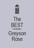 The BEST Companion Greyson Rose - Personalised Poster large