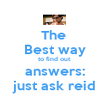 The  Best way to find out  answers: just ask reid - Personalised Poster large