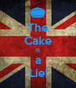 The Cake is a Lie! - Personalised Poster large