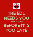 THE EDL NEEDS YOU JOIN TODAY BEFORE IT`S TOO LATE - Personalised Poster large