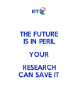 THE FUTURE IS IN PERIL YOUR RESEARCH CAN SAVE IT - Personalised Poster large