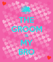 THE GROOM IS MY BRO - Personalised Poster large