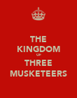 THE KINGDOM OF THREE MUSKETEERS - Personalised Poster large