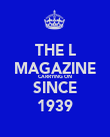 THE L MAGAZINE CARRYING ON SINCE 1939 - Personalised Poster large