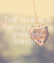 The love of a family is life's greatest  blessing - Personalised Poster large