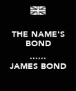 THE NAME'S BOND  ...... JAMES BOND - Personalised Poster large