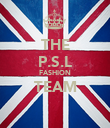 THE P.S.L FASHION TEAM  - Personalised Poster large