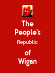 The People's Republic of Wigan - Personalised Poster large