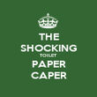THE SHOCKING TOILET PAPER CAPER - Personalised Poster large