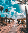 the sky is  more blue - Personalised Poster large