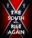 THE SOUTH WILL RISE AGAIN - Personalised Poster large