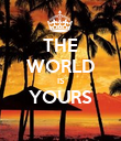 THE WORLD IS YOURS  - Personalised Poster large