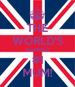 THE WORLD'S NUMBER #1 MUM! - Personalised Poster large