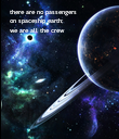 there are no passengers on spaceship earth; we are all the crew - Personalised Poster large