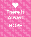 There is Always  HOPE  - Personalised Poster large