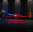 THERE IS NO IGNORANCE THERE IS KNOWLEDGE WITH INSTINCT - Personalised Poster large