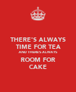 THERE'S ALWAYS TIME FOR TEA AND THERE'S ALWAYS ROOM FOR CAKE - Personalised Poster large