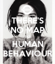 THERE'S NO MAP TO HUMAN BEHAVIOUR - Personalised Poster large