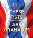 THESE FISTS **************** ARE GRANADES - Personalised Poster large