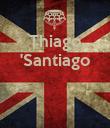 Thiago 'Santiago    - Personalised Poster large