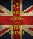 THINK LONG AND WRITE SHORT - Personalised Poster large