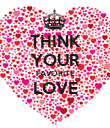 THINK YOUR FAVORITE LOVE  - Personalised Poster small