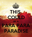 THIS  COULD BE A PARA PARA PARADISE - Personalised Poster large