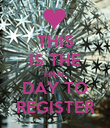 THIS IS THE FINAL DAY TO REGISTER - Personalised Poster large