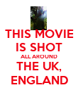 THIS MOVIE IS SHOT ALL AROUND THE UK, ENGLAND - Personalised Poster large
